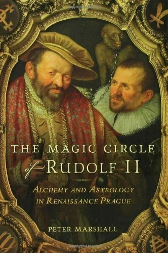 The Magic Circle of Rudolf II: Alchemy and Astrology in Renaissance Prague by Peter Marshall, http://www.amazon.com/dp/0802715516/ref=cm_sw_r_pi_dp_Xctgrb0WPFAED