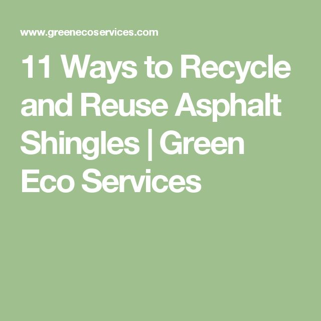 11 Ways to Recycle and Reuse Asphalt Shingles | Green Eco Services