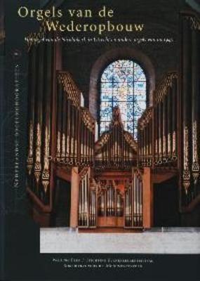 Hans Fidom -  Orgels van de wederopbouw - het orgel van de Nicolaïkerk in Utrecht en andere orgels van na 1945