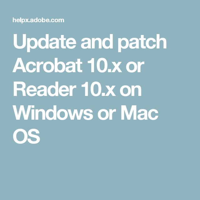Update and patch Acrobat 10.x or Reader 10.x on Windows or Mac OS