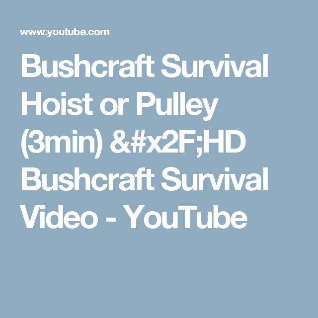 Bushcraft Survival Hoist or Pulley (3min)  /HD Bushcraft Survival Video - YouTube