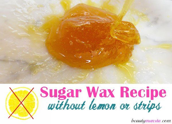 Easy Sugar Wax Recipe No Lemon Juice Involved  E2 99 A5 Diy Skin Care  E2 99 A5 Pinterest Sugar Wax Recipe Sugar Waxing And Homemade Sugar Wax