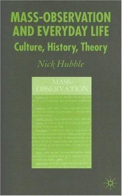 Mass-Observation and Everyday Life by Dr Nick Hubble.