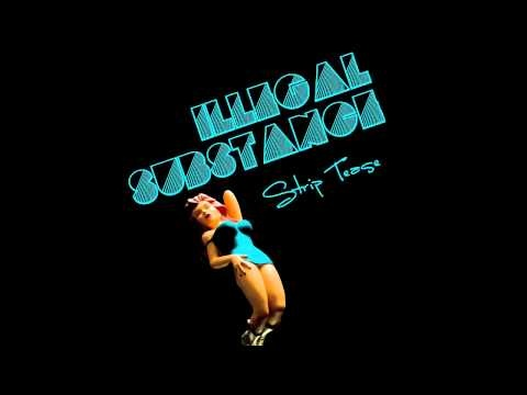 Illegal Substance - Strip Tease  - Electro Rock Remix  #IllegalSubstance #StripTease