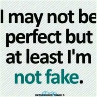 Real all around. Don't need to chance my appearance to find acceptance. Keeping looking for your next fake face.