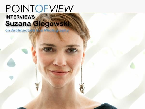 Point of View interviews SUZANA GLOGOWSKI of StudioMK27, based in Brazil.  The whole interview at the Point of View website: http://www.architravel.com/pointofview/interview/suzana-glogowski-on-architecture-and-photography/