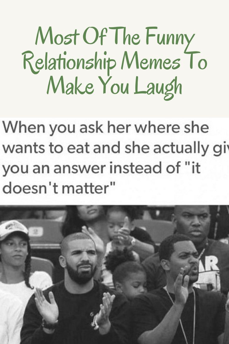Most Of The Funny Relationship Memes To Make You Laugh Funny Relationship Memes Funny Relationship Flirting Quotes Funny