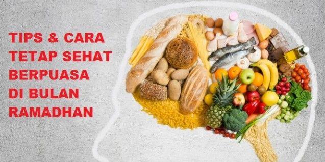 Tips Agar Tetap Sehat Di Bulan Ramadhan