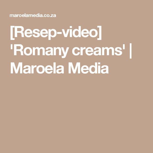 [Resep-video] 'Romany creams'   Maroela Media