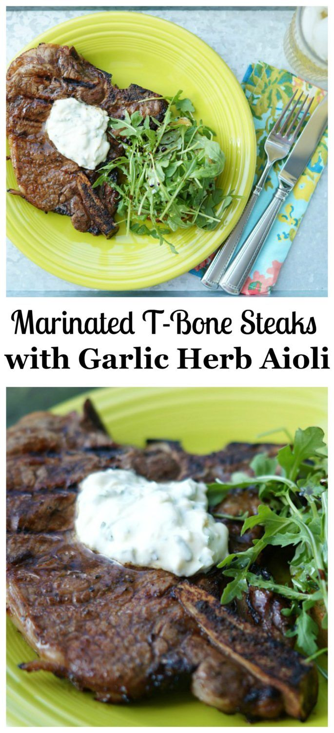 Marinated T-Bone Steaks with Garlic Herb Aioli @gianteagle ad #summerofgrilling
