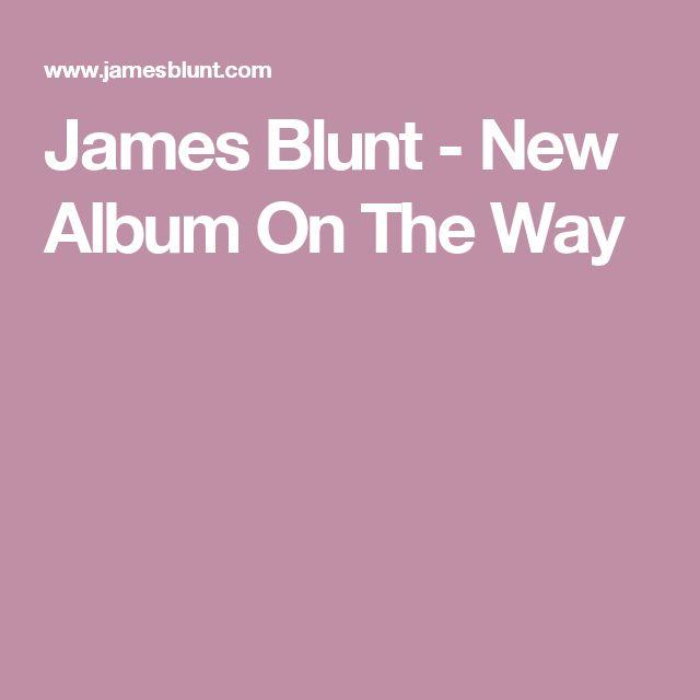 James Blunt - New Album On The Way