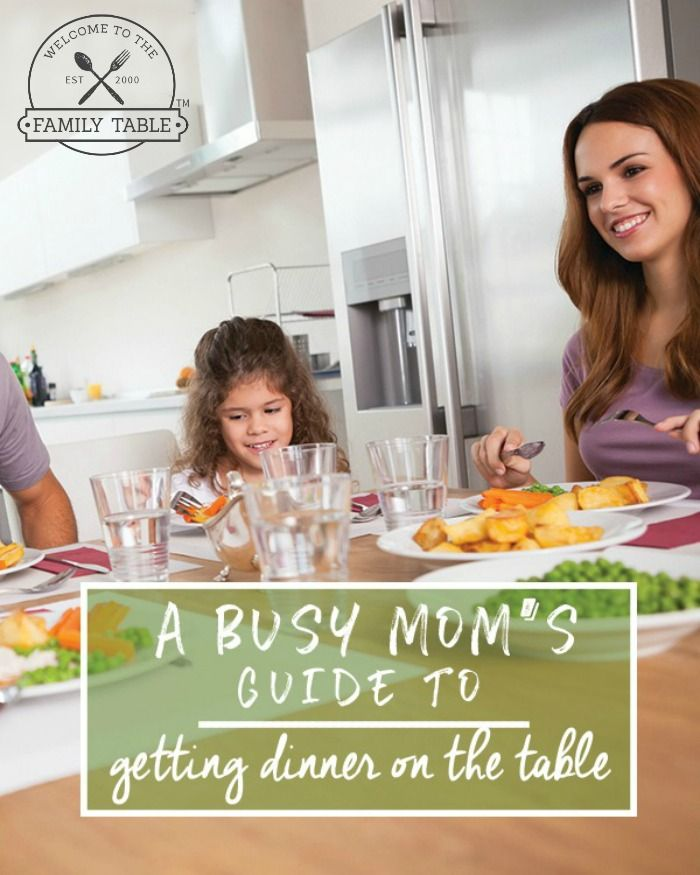 A Busy Mom's Guide to Getting Dinner on the Table