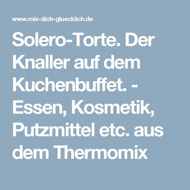 Solero-Torte. Der Knaller auf dem Kuchenbuffet. - Essen, Kosmetik, Putzmittel etc. aus dem Thermomix