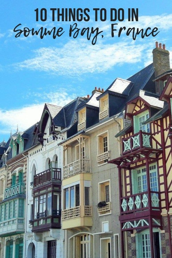 10 Things To Do In Somme Bay France A Hedgehog In The Kitchen France Travel Weather In France Day Trip From Paris