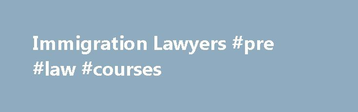 Immigration Lawyers #pre #law #courses http://laws.nef2.com/2017/05/03/immigration-lawyers-pre-law-courses/  #immigration law firm # ARTICLE 1 SPECIALIST IMMIGRATION LAWYERS Article 1 is a London based law firm specialising in UK immigration law and related human rights and EU freedom of movement law. Our immigration lawyers and immigration solicitors provide advisory, audit and litigation services to both businesses and individuals. We strive to be the leading UK immigration law firm by…