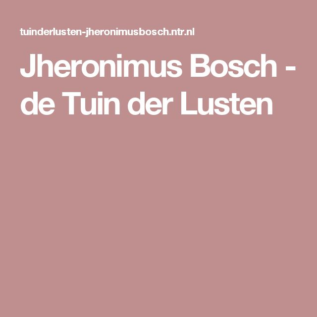 Jheronimus Bosch - de Tuin der Lusten