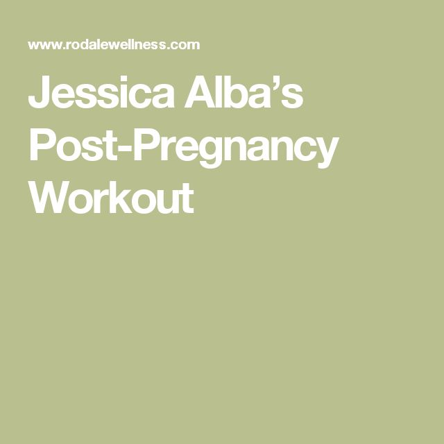 Jessica Alba's Post-Pregnancy Workout