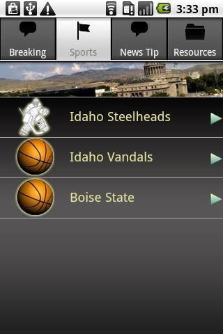 Your one stop app for all news related to the state of Idaho.<p>- News stories from all the major Idaho news outlets<br>- Sports updates from your favorite athletic team.<br>- The ability to submit a news tip to a major news outlet from within the app.<p>Internet is required for all functions