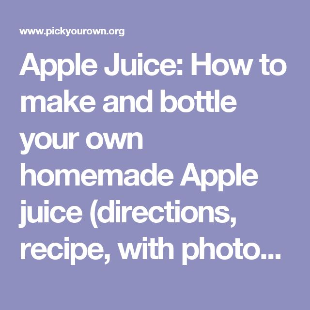 Apple Juice: How to make and bottle your own homemade Apple juice (directions, recipe, with photos and free) http://juicerblendercenter.com/choosing-between-a-masticating-or-a-centrifugal-juicer/