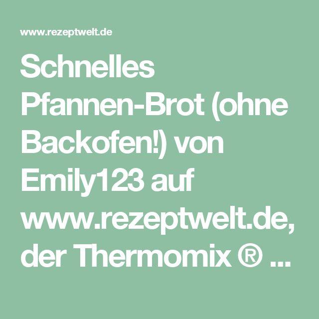 Schnelles Pfannen-Brot (ohne Backofen!) von Emily123 auf www.rezeptwelt.de, der Thermomix ® Community