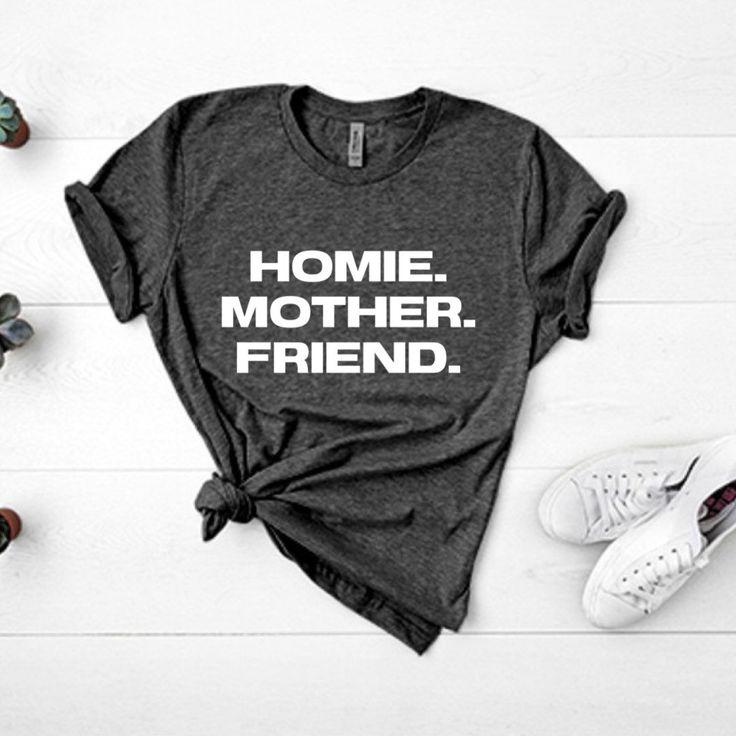 Homie mother friend crewneck tshirt unisex womens sizing