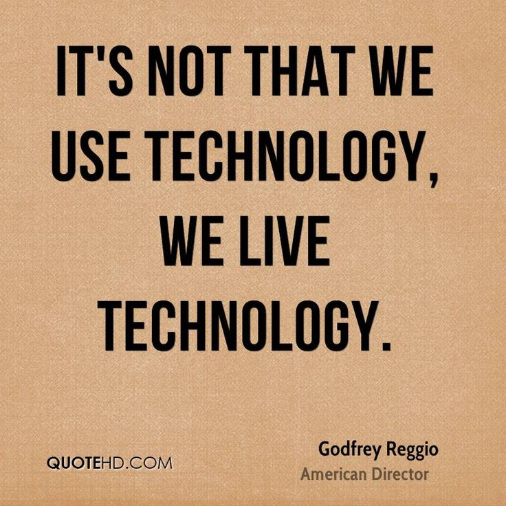 Quotes On Technology Cool 7 Best Technology Quotes Images On Pinterest  Day Quotes