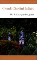 Grandi Giardini Italiani: the best 2012 guide to the most beautiful gardens in Italy.