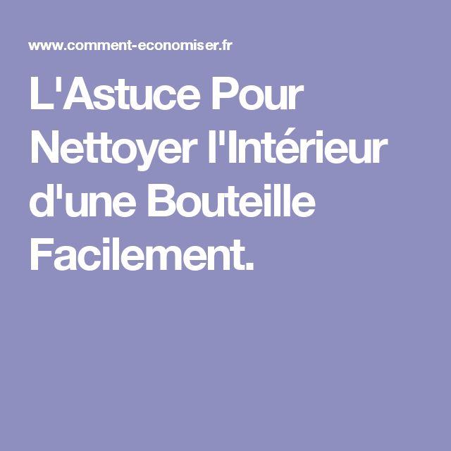 L'Astuce Pour Nettoyer l'Intérieur d'une Bouteille Facilement.