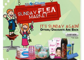 Shopclues Sunday Flea Market 1-2 August : Buy All Products at Affordable Price - Best Online Offer