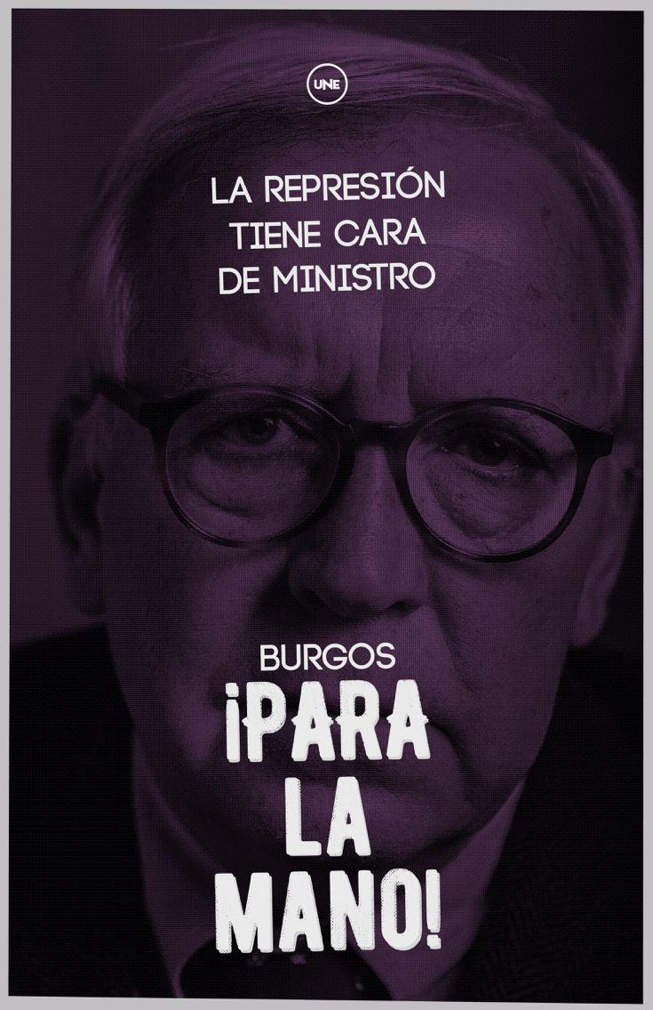 La represión tiene cara de ministro. #UNE #Repression #violence #corruption #Students #Chile #Minister #Protest #Poster