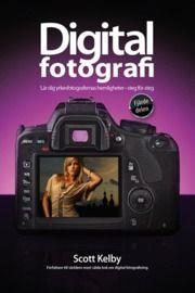 Digitalfotografi : lär dig yrkesfotografernas hemligheter : steg för steg. D. 4 (häftad)