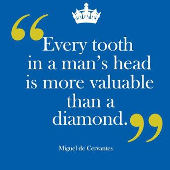 Every tooth in a man's head is more valuable than a diamond. #AdinasDental