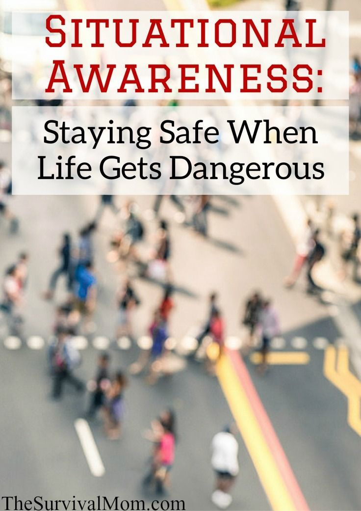 Here's what you need to know to stay safe through something simple called situational awareness.