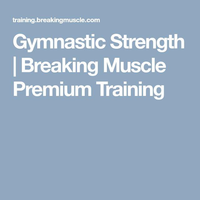 Gymnastic Strength | Breaking Muscle Premium Training