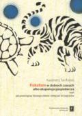 Wydawnictwo Naukowe Scholar :: :: FISKALIZM W DOBRYCH CZASACH ALBO EKSPANSJA GOSPODARCZA czyli jak prześcignąć tłustego żółwia i dołączyć do tygrysów