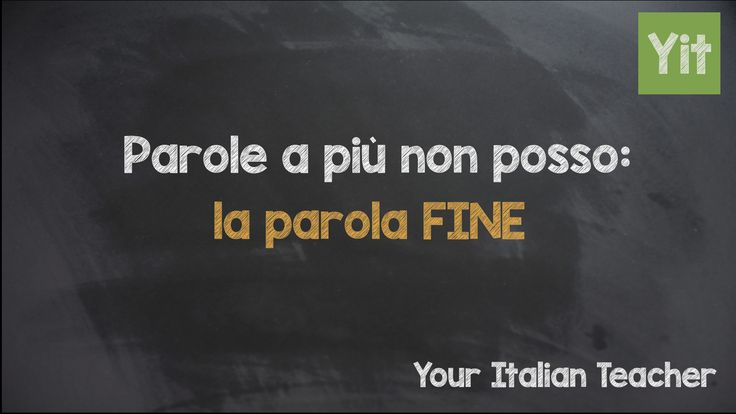 How does the Italian word FINE works, and what are its meanings? Here a new post about it!