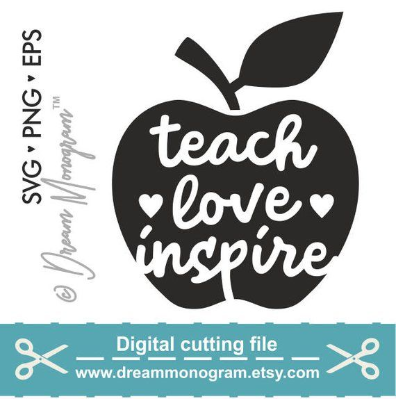 Teach Love Inspire Svg Teacher Svg Teach Teacher Life Svg Etsy Teaching Cricut Teacher Life