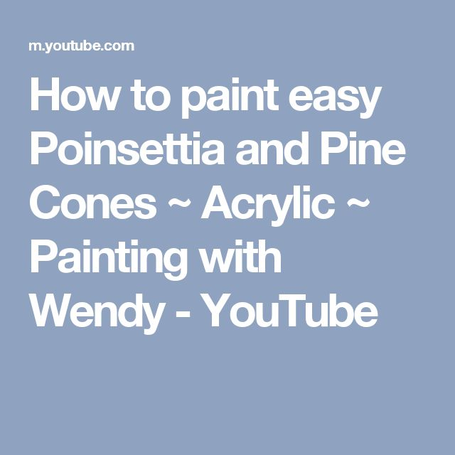How to paint easy Poinsettia and Pine Cones ~ Acrylic ~ Painting with Wendy - YouTube