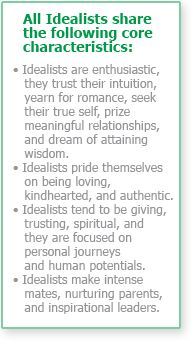 "This is my personality type. (I'm an ""NF"" split on E/I and J/P - an Idealist). What's yours? Take the test and see!:)"