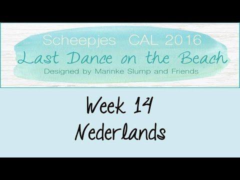 Week 14 NL - Last dance on the beach - Scheepjes CAL 2016 (Nederlands) - YouTube