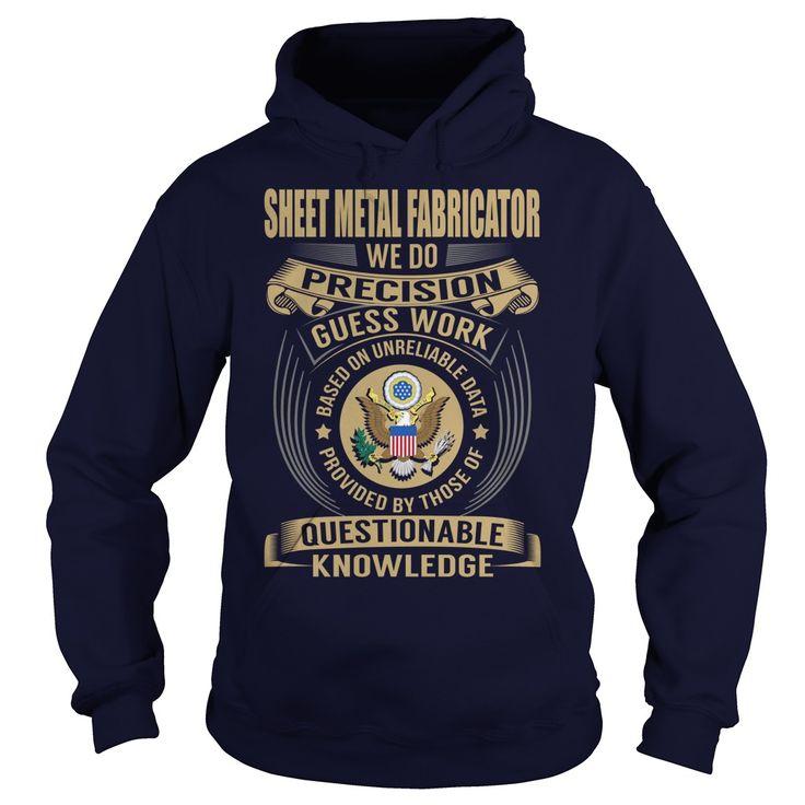 Sheet Metal Fabricator We Do Precision Guess Work Knowledge T-Shirts, Hoodies. Check Price Now ==► https://www.sunfrog.com/Jobs/Sheet-Metal-Fabricator--Job-Title-107930160-Navy-Blue-Hoodie.html?id=41382