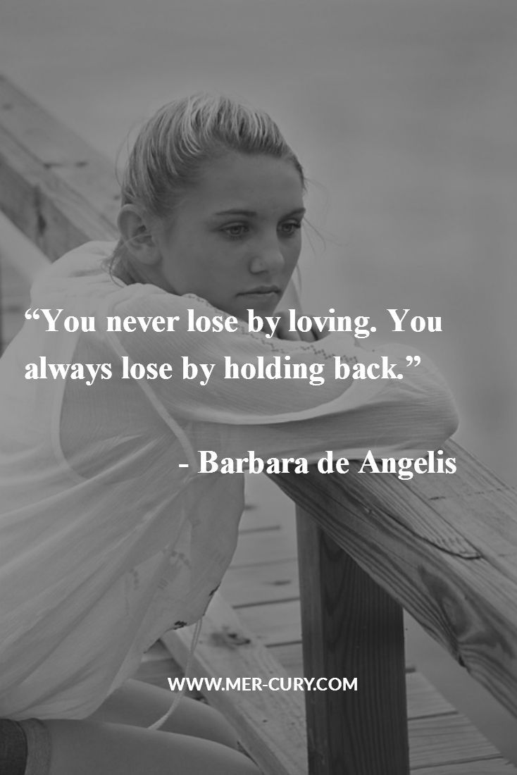 Relationship Quotes | A friend of mine runs a relationship blog, and many single people tell him that they have closed themselves off to love forever. It hurts them too much they say and they are not willing to risk feeling any more pain by letting love into their life. What a mistake they are making! Barbara de Angelis is a relationship consultant, and I imagine that she hears that faulty | http://mer-cury.com/quotes/25-relationship-quotes-that-will-make-you-think-about-your-relationships/