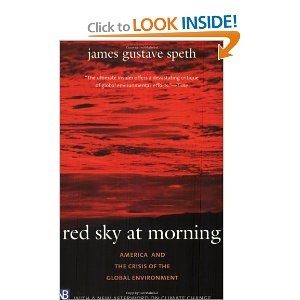 Red Sky at Morning: America and the Crisis of the Global Environment, Second Edition (Yale Nota Bene): James Gustave Speth: 9780300107760: Amazon.com: Books