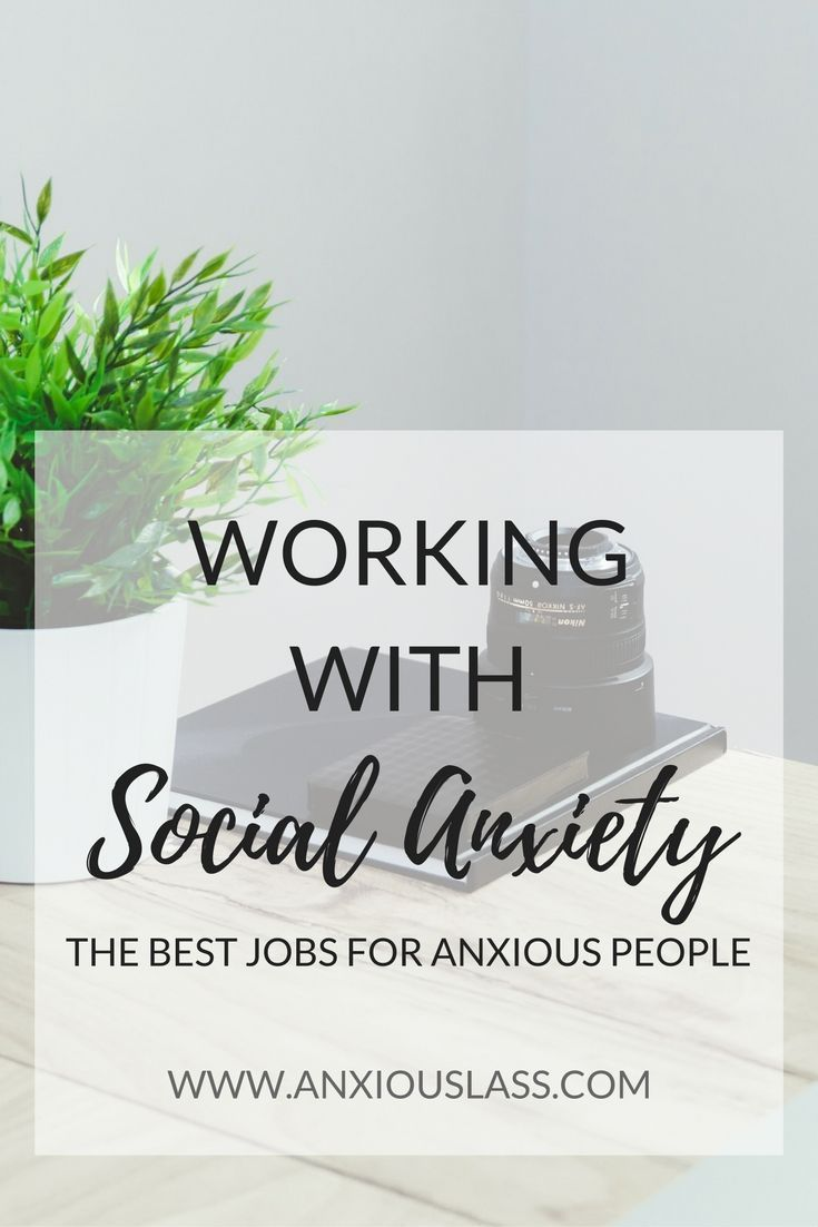 Working with social anxiety. Best jobs for anxious people.  Anxiety, Social Anxiety, Mental Health, Mental illness, Depression, Advice, Tips, Overcome, Help, Anxiety Jobs, Social Anxiety Jobs, Work, Working, Jobs, Make Money