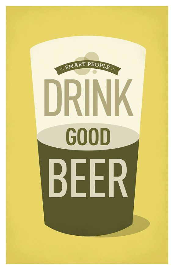 """Smart People Drink Good Beer Poster by AmyMcAdamsDesign on Etsy, $25.00 I might like this even better than """"good people drink good beer"""""""