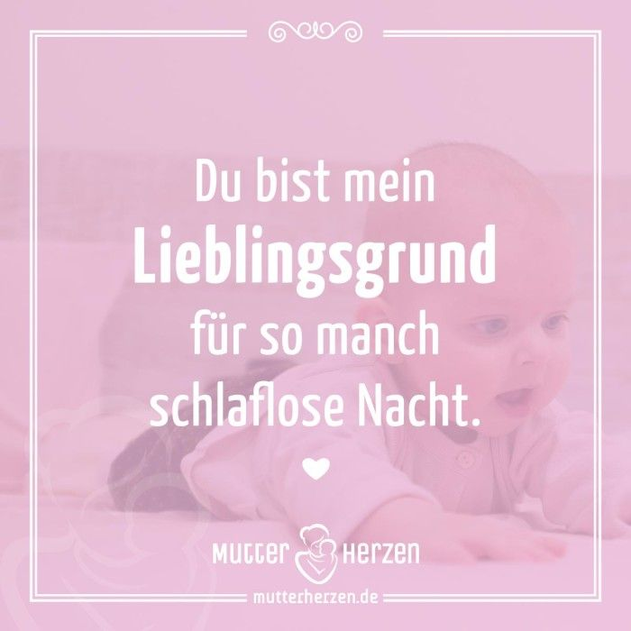 Mehr schöne Sprüche auf: www.mutterherzen.de  #schlafen #nacht #schlaf #baby #wecken #wach #schlafstörungen #grund #kind #mutter #schreien #stillen