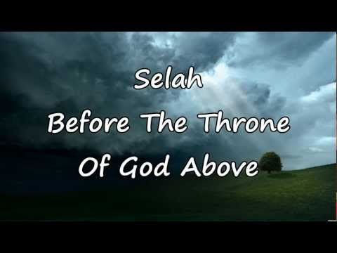 Selah - Before The Throne Of God Above [with lyrics] @Leslie Fanchon Lefebvre-Brown