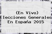 http://tecnoautos.com/wp-content/uploads/imagenes/tendencias/thumbs/en-vivo-elecciones-generales-en-espana-2015.jpg Elecciones Generales De España 2015. (En vivo) Elecciones generales en España 2015, Enlaces, Imágenes, Videos y Tweets - http://tecnoautos.com/actualidad/elecciones-generales-de-espana-2015-en-vivo-elecciones-generales-en-espana-2015/