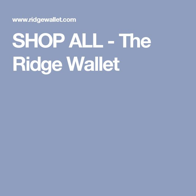 SHOP ALL - The Ridge Wallet