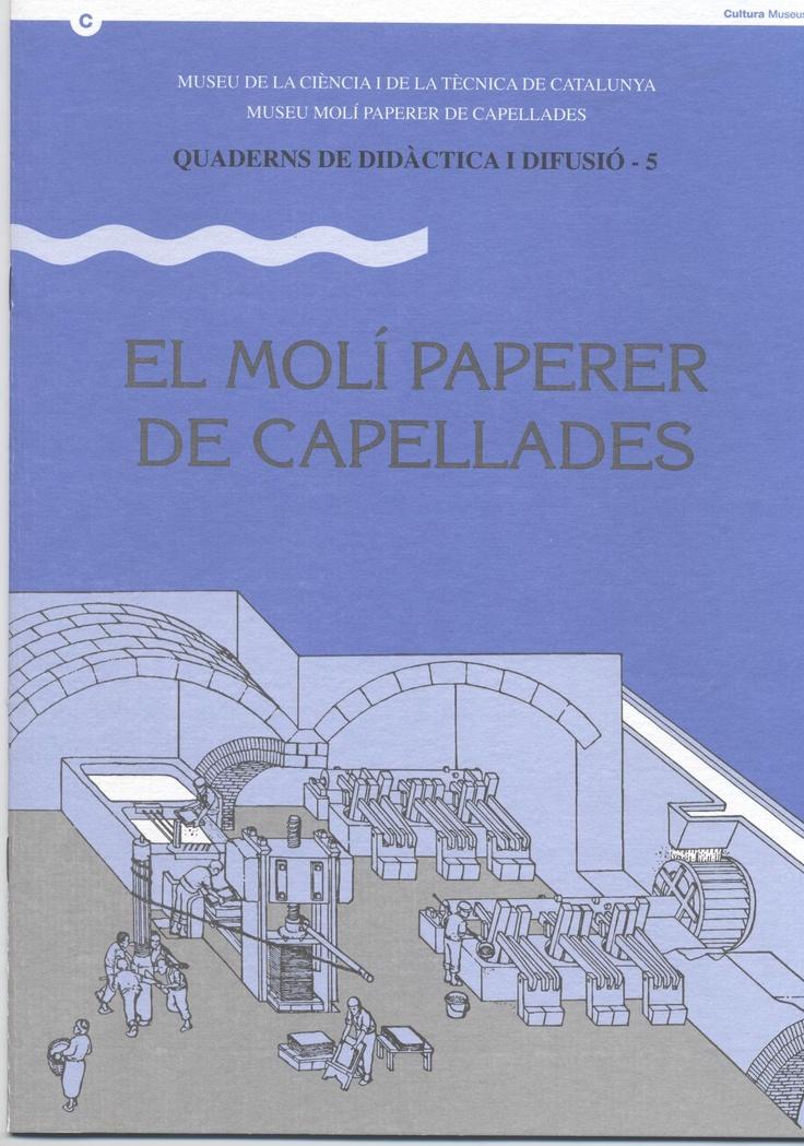 Edició exhaurida. Veure el Quadern 18, El Museu Molí Paperer de Capellades